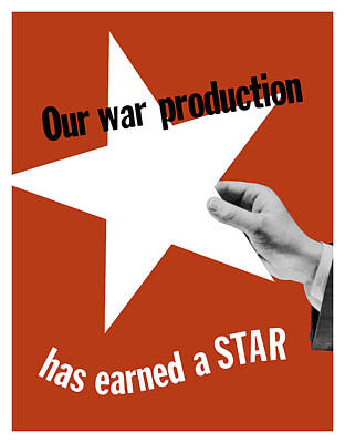 Mixed Media - Our War Production Has Earned A Star by War Is Hell Store