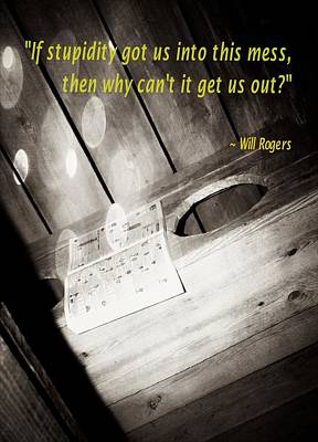 Inspirational Art Display Photograph - Outhouse Inspiration Will Rogers 4 by Bob Pardue