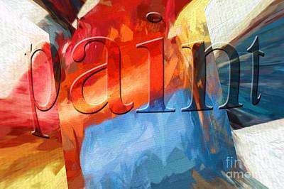 Digital Art - Paint by Margie Chapman