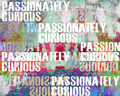 Digital Art - Passionately Curious by John Fish