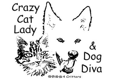 Photograph - Paws4critters Crazy Cat Lady Dog Diva by Robyn Stacey