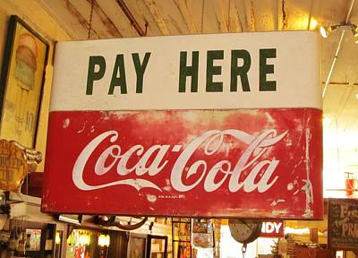 Pay Here Coca Cola Sign Jefferson Texas Print by Donna Wilson