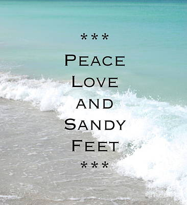 Photograph - Peace Love And Sandy Feet by Margie Amberge