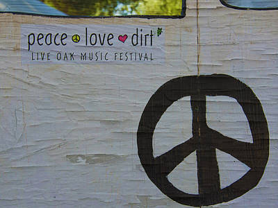Photograph - Peace Love Dirt by Kandy Hurley