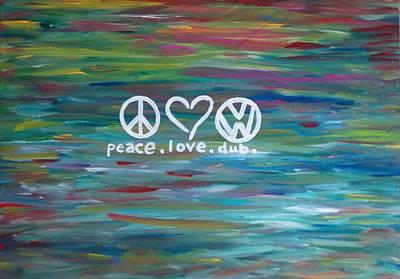 Peace Love Dub Art Print by Carol Hamby
