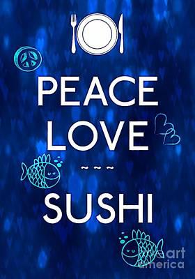 Peace Love Sushi  Print by Daryl Macintyre