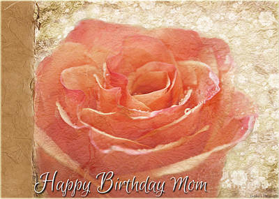 Photograph - Peach Rose Happy Birthday Mom Card by Debbie Portwood