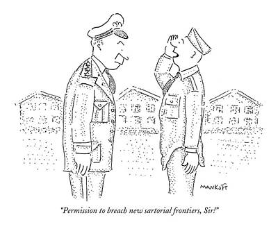 Military Drawing - ?permission To Breach New Sartorial Frontiers by Robert Mankoff