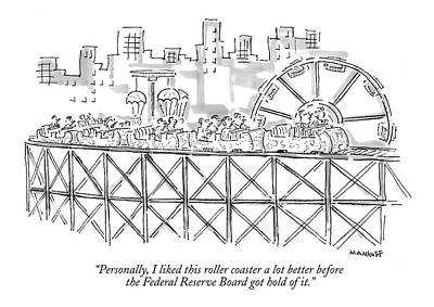 The Economy Drawing - Personally, I Liked This Roller Coaster A Lot by Robert Mankoff