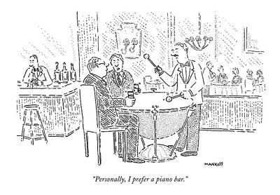 Drinks Drawing - Personally, I Prefer A Piano Bar by Robert Mankoff