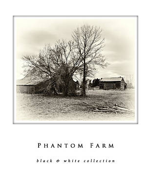 Photograph - Phantom Farm  Black And White Collection by Greg Jackson