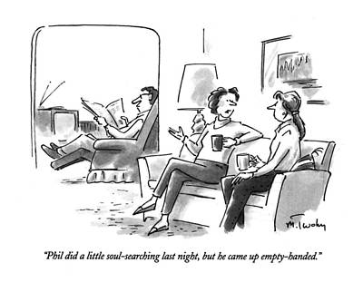 Chatting Friends Drawing - Phil Did A Little Soul-searching Last Night by Mike Twohy