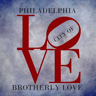 Cabin Wall Digital Art - Philadelphia City Of Brotherly Love  by Movie Poster Prints