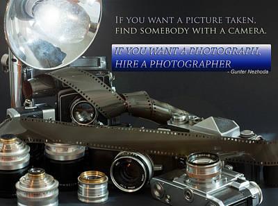 Photograph - Photographer Quote by Gunter Nezhoda