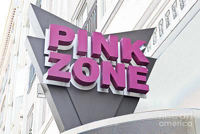 Photograph - Pink Zone Sign San Diego by Liz Leyden