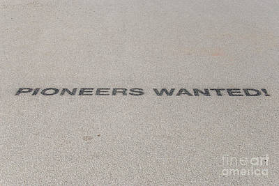 Now Hiring Photograph - Pioneers Wanted by Hannelore Baron
