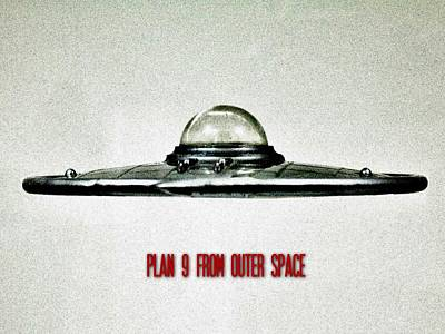 Science Fiction Photos - Plan 9 From Outer Space by Benjamin Yeager