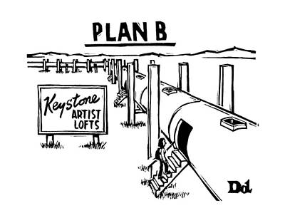 Oil Drawing - Plan B Keystone Pipeline Has Been Converted by Drew Dernavich