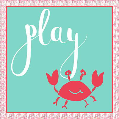 Coastal Quote Wall Art - Painting - Play Crab by Pamela J. Wingard