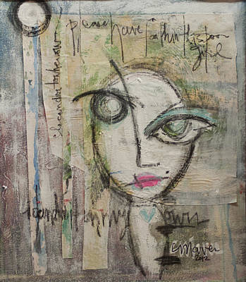 Painting - Please Have Faith In This Poor Girl by Laurie Maves ART