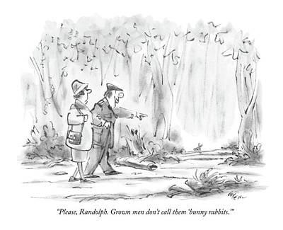 Hallmark Drawing - Please, Randolph.  Grown Men Don't Call by Lee Lorenz