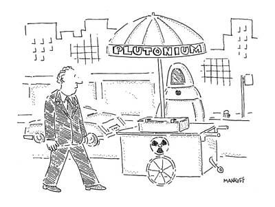 Physics Drawing - Plutonium by Robert Mankoff