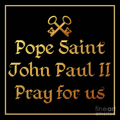 Digital Art - Pope Saint John Paul II Pray For Us by Rose Santuci-Sofranko