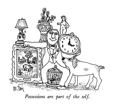 Antique Drawing - Possessions Are Part Of The Self by William Steig