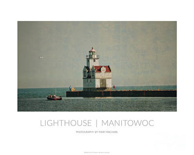 Jetty Digital Art - Poster - Lighthouse In Manitowoc by Mary Machare
