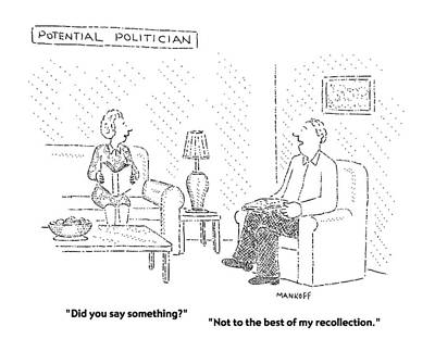 Potential Politician Did You Say Something? Art Print