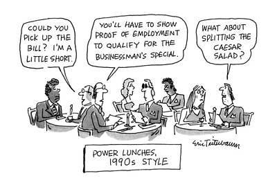 1990-s Drawing - Power Lunches 1990's Style by Eric Teitelbaum
