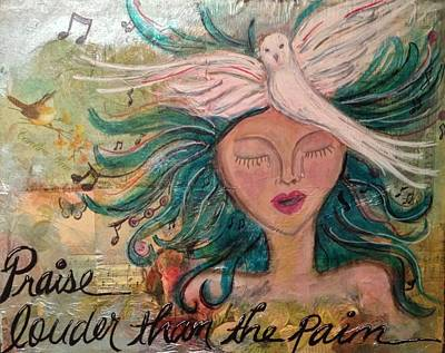 Loud Mixed Media - Praise Louder Than The Pain by Debbie Hornsby