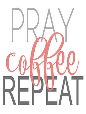 Funny Coffee Wall Art - Painting - Pray, Coffee, Repeat Coral by Alli Rogosich