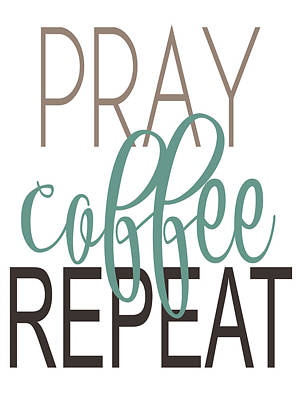 Funny Coffee Wall Art - Painting - Pray, Coffee, Repeat Teal by Alli Rogosich