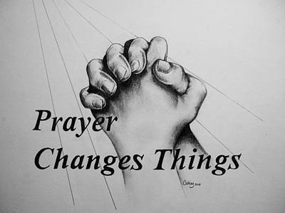 Prayer Changes Things Art Print by Catherine Howley