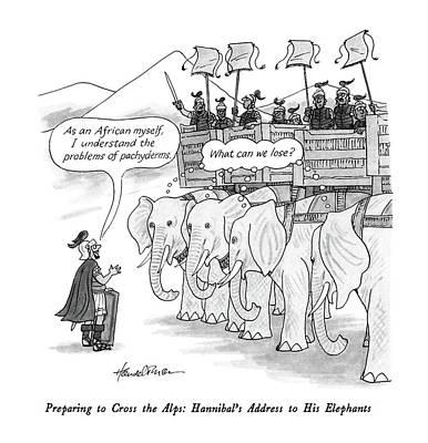 Elephant Drawing - Preparing To Cross The Alps: Hannibal's Address by J.B. Handelsman