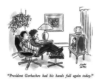 Listening Drawing - President Gorbachev Had His Hands Full by Joseph Farris