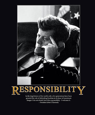 Black History Photograph - President John F. Kennedy Responsibility  by Retro Images Archive