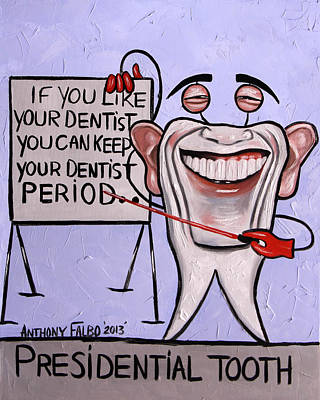 Presidential Tooth Dental Art By Anthony Falbo Art Print by Anthony Falbo
