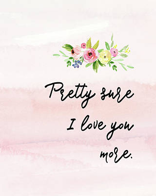 Family Love Painting - Pretty Sure I Love You More by Tara Moss