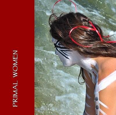 Photograph - Primal Women 3rd Edition  Emergence by Kristen R Kennedy
