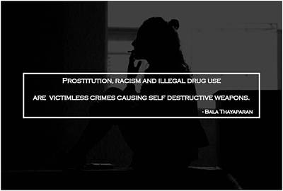 Prostitution Digital Art - Prostitution Racism Gambling And Illegal Drug Use Are Victimless Crimes  by Bala Thayaparan