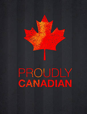 Maple Leaf Art Digital Art - Proudly Canadian by Aged Pixel