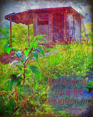 Shed Digital Art - Proverbs 8 33 by Michelle Greene Wheeler