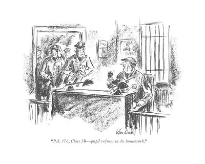 Law Enforcement Drawing - P.s. 176, Class 5b - Pupil Refuses To Do Homework by Alan Dunn