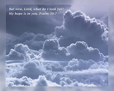 Psalms 39 7 Art Print