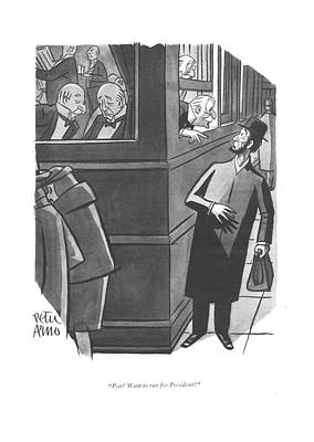 Elected Drawing - Psst? Want To Run For President? by Peter Arno