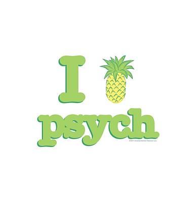 Shawn Digital Art - Psych - I Like Psych by Brand A