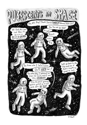 Pre-teen Drawing - Pubescents In Space by Roz Chast