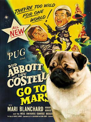 Pug Painting - Pug Art - Abbott And Costello Go To Mars by Sandra Sij